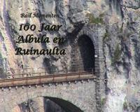100 Jahre Albula und Ruinaulta